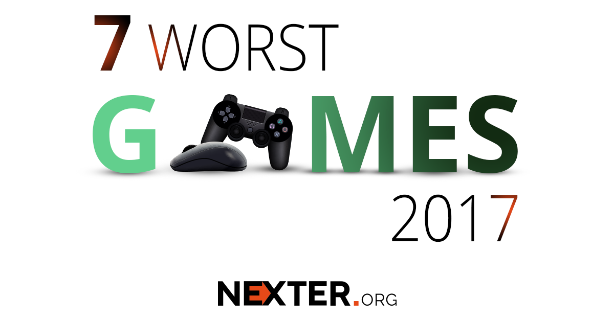 The 7 Worst Video Games of 2017: MUST-READ for Every Keen Gamer