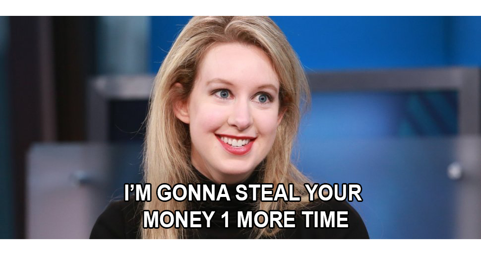 "Elizabeth Holmes, Founder of Fraud Startup ""Theranos,""  Is Seeking Silicon Valley Investors for New Company - One More Attempt to Steal Money?"